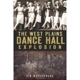The West Plains Dance Halll Explosion