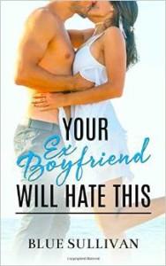 Your ex-boyfriend Will Hate This